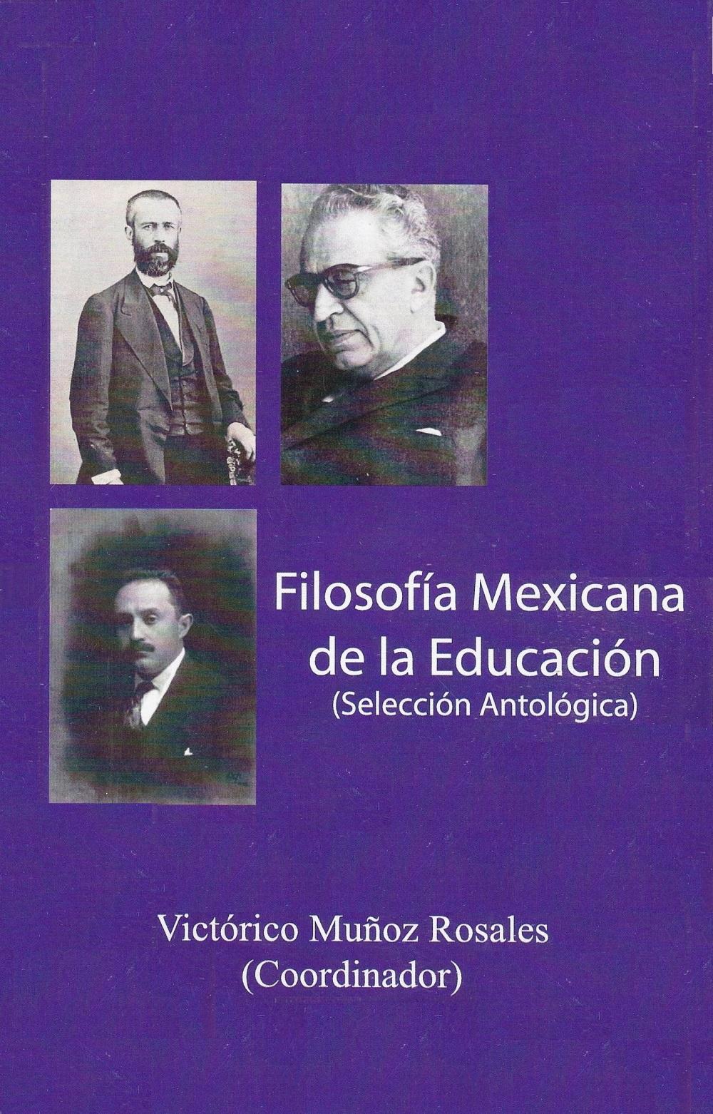 Muñoz Rosales, Victórico - Flosofía Mexicana de la Educación