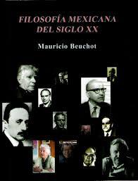 Filosofía mexicana del siglo xx. Beuchot