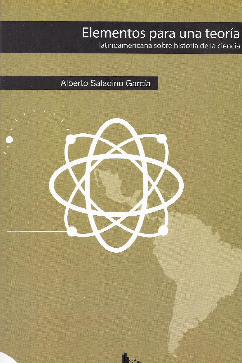 Alberto Saladino - Elementos para una teoría latinoamericana sobre historia de la ciencia