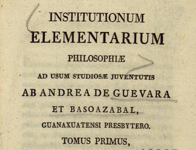 Guevara y Basoazábal, Andrés - Institutionum Elementarium Philosophiae fragmento